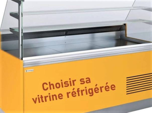 Choisir sa vitrine réfrigérée professionnelle